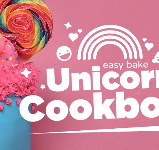 The Easy Bake Unicorn Cookbook