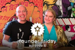 founder friday 6